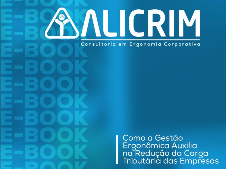 E-Book:  Como a Gestão Ergonômica Auxilia na Redução da Carga Tributária das Empresas